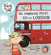Charlie and Lola: We Completely Must Go to London - Child, Lauren
