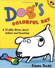 Dogs Colorful Day : A Messy Story about Colors and Counting - Dodd, Emma