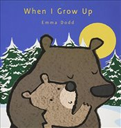When I Grow Up (Emma Dodds Love You Books) - Dodd, Emma