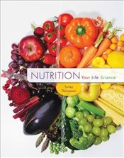 Nutrition: Your Life Science - Turley, Jennifer