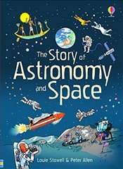 Story of Astronomy and Space (Narrative Non Fiction) - Stowell, Louie