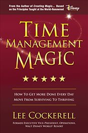 Time Management Magic : How to Get More Done Everyday - Cockerell, Lee