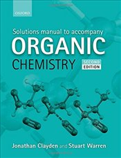 Solutions Manual to accompany Organic Chemistry - Clayden, Jonathan