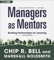Managers as Mentors : Building Partnerships for Learning - Bell, Chip R.