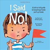 I Said No! a Kid-To-Kid Guide to Keeping Your Private Parts Private - King, Kimberly