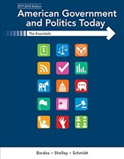 American Government and Politics Today 19e : Essentials 2017-2018 Edition - Bardes, Barbara A.