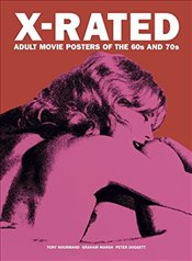 X-Rated Adult Movie Posters of the 60s and 70s - Nourmand, Tony