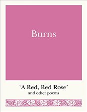 Burns : A Red, Red Rose and Other Poems   - Burns, Robert