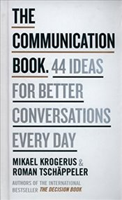 Communication Book : 44 Ideas for Better Conversations Every Day - Krogerus, Mikael