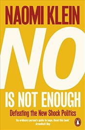 No Is Not Enough : The International Bestseller - Klein, Naomi