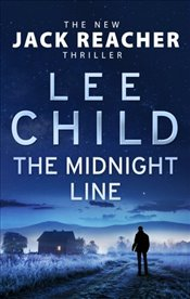 Midnight Line : A Jack Reacher Novel  - Child, Lee