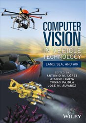Computer Vision in Vehicle Technology : Land, Sea, and Air -