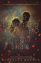 Becoming of Noah Shaw - Hodkin, Michelle