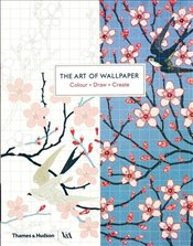 Art of Wallpaper : Colour - Draw - Create - Museum, Victoria and Albert
