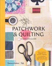 Patchwork and Quilting : A Makers Guide - Museum, Victoria and Albert