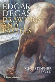 Edgar Degas : Drawings and Pastels - Lloyd, Christopher
