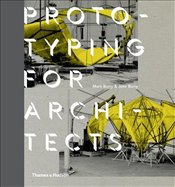 Prototyping for Architects - Burry, Mark