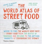 World Atlas of Street Food - Wilson, Carol