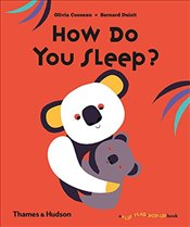 How Do You Sleep? : A Flip Flap Pop Up Book - Cosneau, Olivia