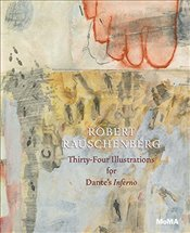 Robert Rauschenberg : Thirty-Four Illustrations for Dante's Inferno - Dickerman, Leah