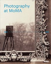 Photography at MoMA : 1840-1920 - Bajac, Quentin