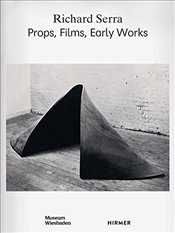 Richard Serra : Props, Films, Early Works - Klar, Alexander