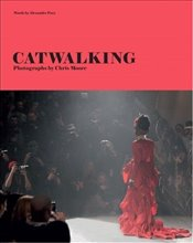 Catwalking : Photographs by Chris Moore - Fury, Alexander
