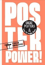 Poster Power : Great posters and how to make them - Sdralevich, Teresa