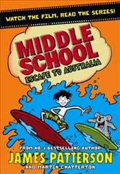 Middle School : Escape to Australia - Patterson, James