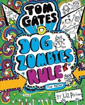 Tom Gates : Dogzombies Rule (for Now...) - Pichon, Liz