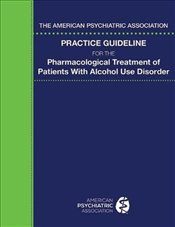 American Psychiatric Association Practice Guideline for the Pharmacological Treatment of Patients Wi - Association, American Psychiatric