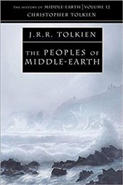 Peoples of Middle-earth :  History of Middle-Earth Book 12 - Tolkien, J. R. R.