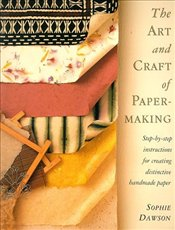 Art and Craft of Papermaking - DAWSON, BARRY