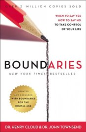 Boundaries : When to Say Yes, How to Say No to Take Control of Your Life - Cloud, Henry