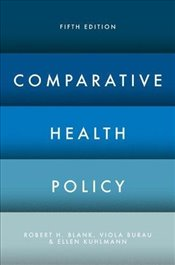 Comparative Health Policy - Blank, Robert H