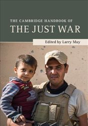 Cambridge Handbook of the Just War - May, Larry