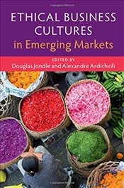 Ethical Business Cultures in Emerging Markets - Jondle, Douglas