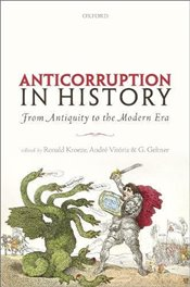 Anti-corruption in History : From Antiquity to the Modern Era - Kroeze, Ronald