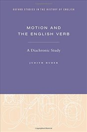 Motion and the English Verb : A Diachronic Study  - Huber, Judith