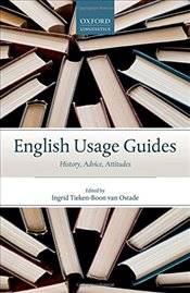 English Usage Guides : History, Advice, Attitudes - Ostade, Ingrid Tieken-Boon van