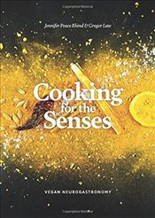 Cooking for the Senses : Vegan Neurogastronomy - Rhind, Jennifer Peace