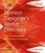 Fashion Designers Textile Directory : The Creative Use of Fabrics in Design - Baugh, Gail