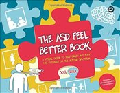 ASD Feel Better Book : A Visual Guide to Help Brain and Body for Children on the Autism Spectrum - Shaul, Joel