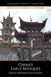 Chinas Early Mosques - Steinhardt, Nancy Shatzman