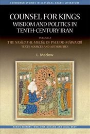 Counsel for Kings : Wisdom and Politics in Tenth-Century Iran : Volume II - Marlow, L.