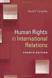 Human Rights in International Relations 4e - Forsythe, David P.