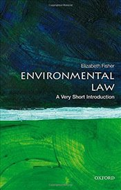 Environmental Law : A Very Short Introduction - Fisher, Elizabeth