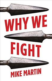 Why We Fight - Martin, Mike