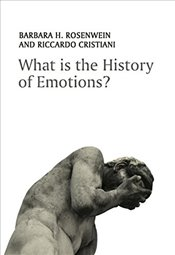What is the History of Emotions? - Rosenwein, Barbara H.