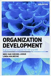 Organization Development : A Practitioners Guide for OD and HR - Holbeche, Linda
